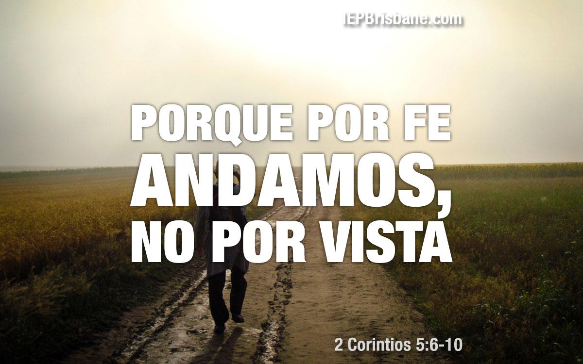 Porque por fe andamos, no por vista